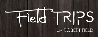 Field Trips with Robert Field - Watch Now and Shop Featured Gear!