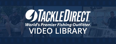 TackleDirect Video Library - New products and know-how videos straight from the fishing product experts at TackleDirect!