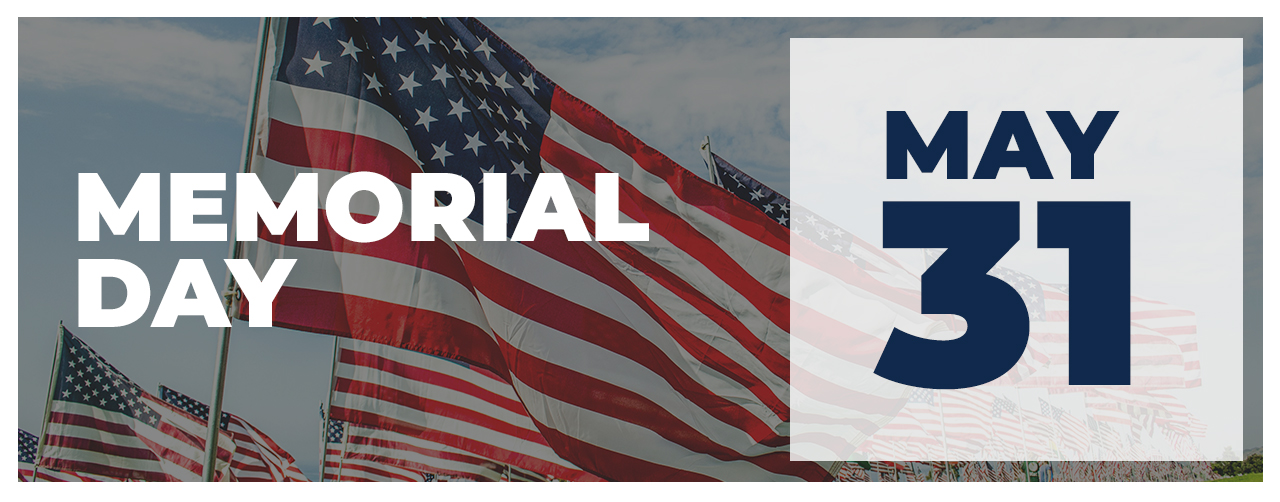 Upcoming Event - Memorial Day - May 31, 2021