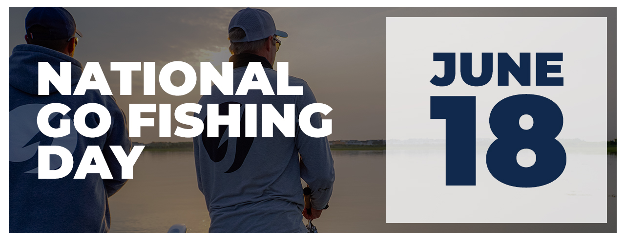 Upcoming Event - National Go Fishing Day - June 18, 2021